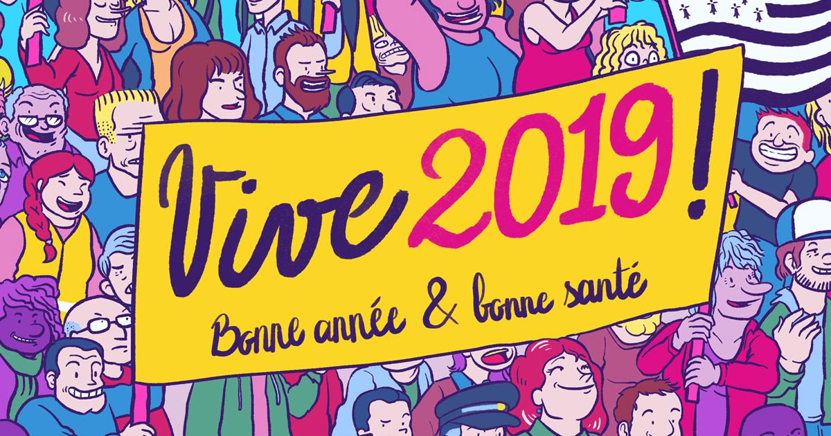 Santé, bonheur et expression dans la rue : bonne année 2019 !